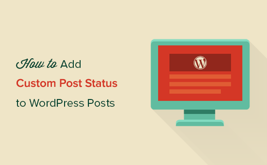 How to add custom post status in WordPress