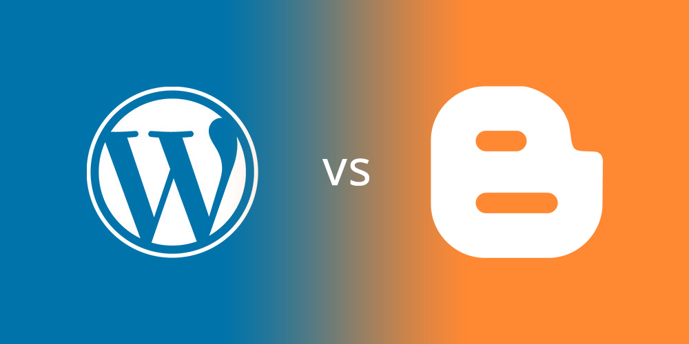 WordPress vs Blogger - Which is Better for Your Blog