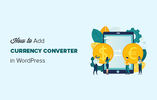 How to add a currency converter in WordPress