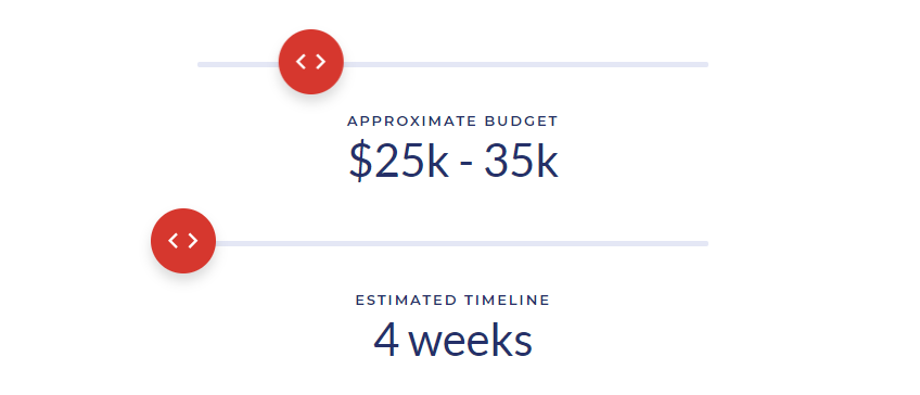 Rough budgets and timelines for your project.