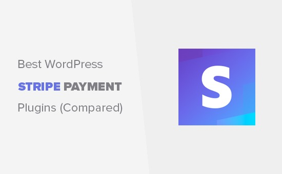 6 Best Stripe Payment Plugins for WordPress (2018)