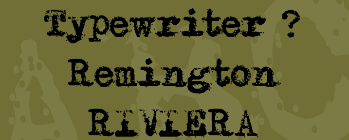 The Remington Riviera font.
