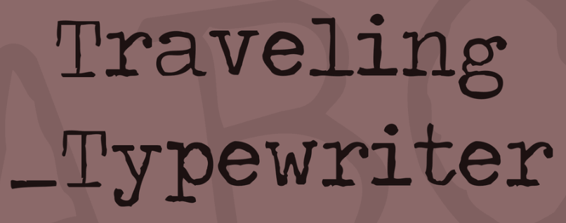 The Traveling_Typewriter font.