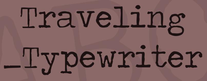 The Traveling_Typewriter font.