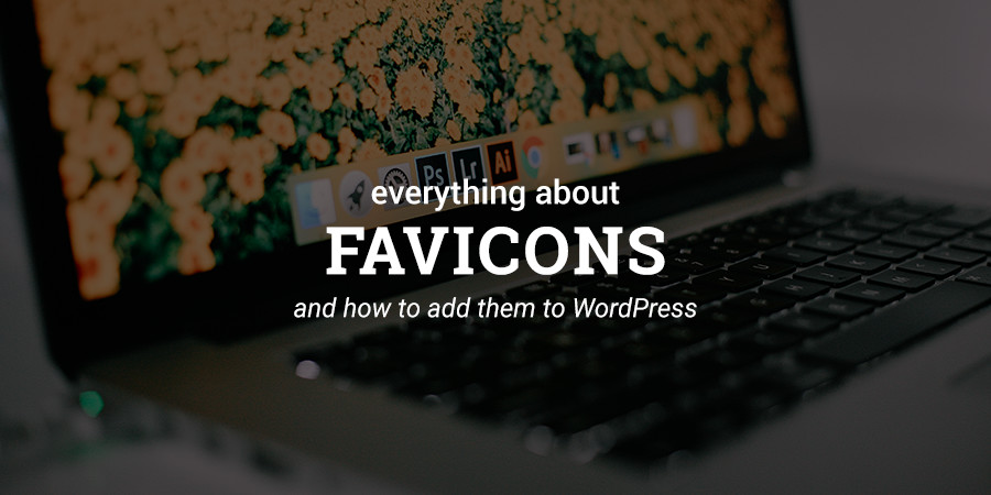What Is a Favicon? And How to Add Favicons to WordPress