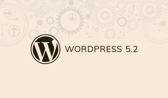 What's Coming in WordPress 5.2 (Features and Screenshots)