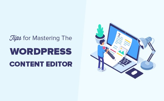 16 Tips for Mastering the WordPress Content Editor