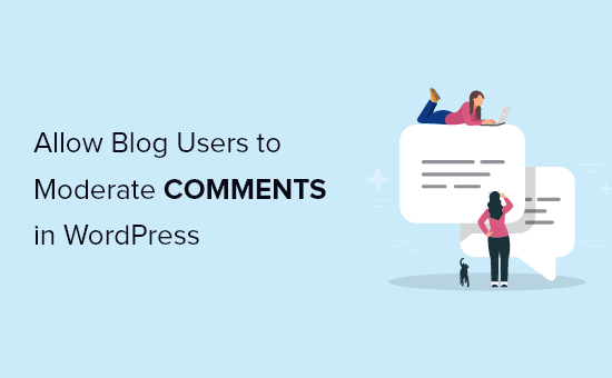 How to allow blog users to moderate comments in WordPress