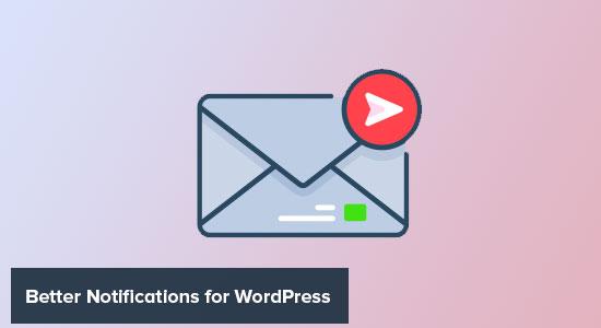Better notifications for WordPress