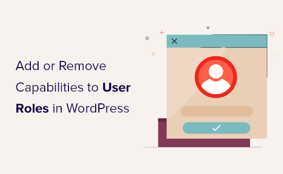 Customing user role permissions in WordPress