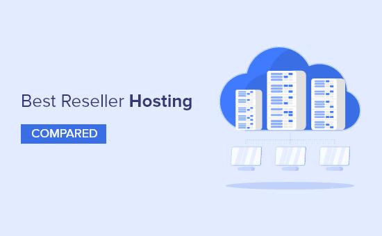 Best reseller hosting of 2021 (compared)