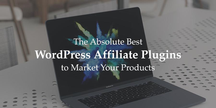 The Best Affiliate WordPress Plugins