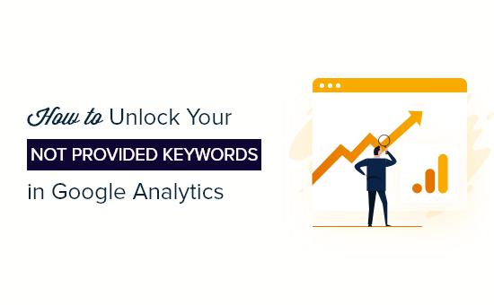 Unlock 'not provided' keywords in analytics