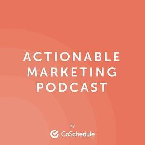 Actionable Marketing Podcast | Best Marketing Podcasts