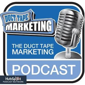 Duct Tape Marketing Podcast | Best Marketing Podcasts