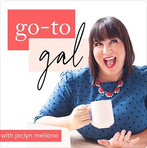 Go to Gal Podcast | Best Marketing Podcasts