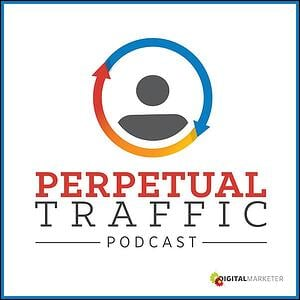 Perpetual Traffic Podcast | Best Marketing Podcasts