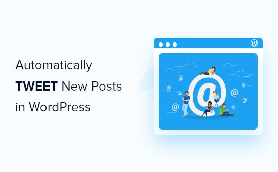 How to auto tweet new posts in WordPress