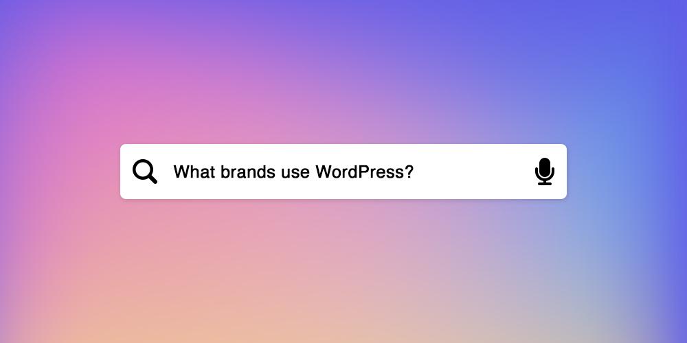 Big Name Brands That Use WordPress